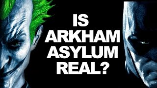 Is Arkham Asylum Real?