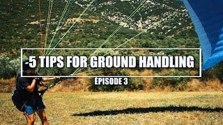 PARAGLIDING TUTORIALS: 5 TIPS FOR GROUNDHANDLING