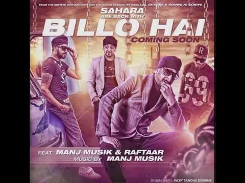 BILLO HAI -   Manj Musik & Raftaar OFFICIAL MUSIC VIDEO