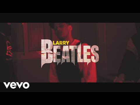 Larry - Beatles (Clip officiel)