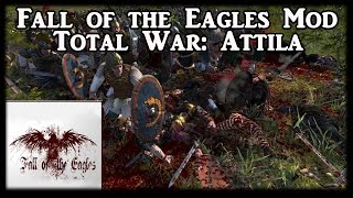 Fall of the Eagles Mod - Total War Attila!