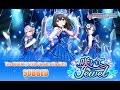 【デレステ】Idolm@ster Starlight Stage: Saite Jewel (Complete Event) (SUBBED)