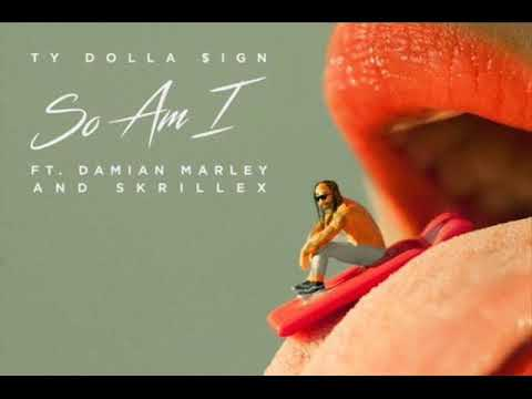 Ty Dolla $ign - So Am I ft. Damian Marley & Skrillex [Bass Boosted]