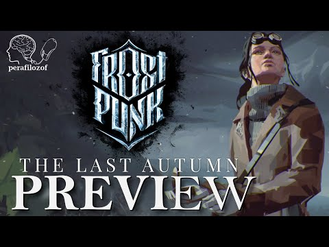 ❄ The Last Autumn PREVIEW, NO spoilers, new DLC for Frostpunk, scenario gameplay |