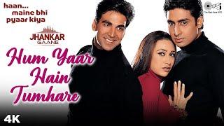 Hum Yaar Hain Tumhare (Jhankar) - Haan Maine Bhi Pyaar Kiya | Akshay, Karisma, Abhishek | Alka, Udit