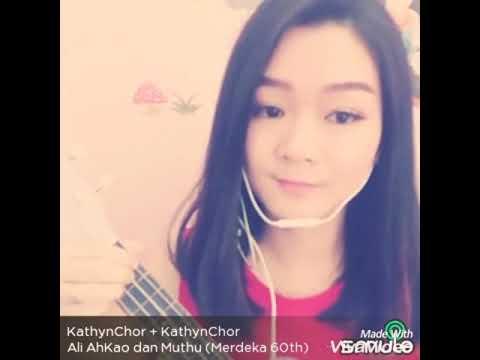 Ali Ahkau dan Muthu 阿里阿狗和木都 [华语填词] 马来西亚爱国歌 by Kathyn Chor 左运佳