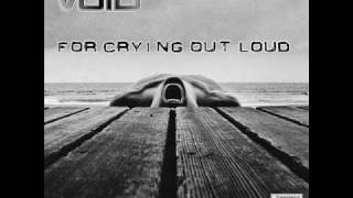 For Crying Out Loud - Void