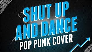 "Walk The Moon - Shut Up And Dance (Punk Goes Pop Style Cover) ""Pop Punk"""