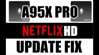 A95X Pro NETFLIX HD UPDATE FIX