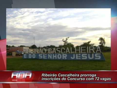 Prefeitura De Ribeirão Cascalheira Prorroga Inscrições Do Concurso Com 72 Vagas