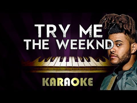 The Weeknd - Try Me  HIGHER Key Piano Karaoke Instrumental  Cover Sing Along