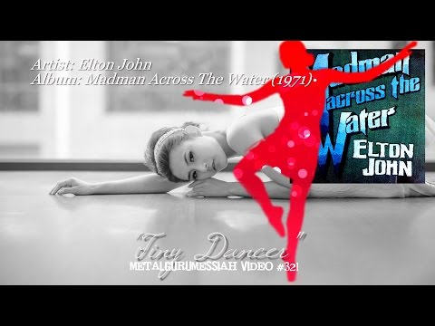 Tiny Dancer - Elton John (1971) FLAC Audio Remaster HD Video  ~MetalGuruMessiah~