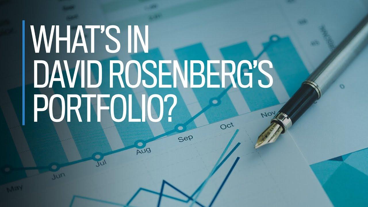 What's in David Rosenberg's portfolio?