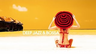 Top 20 Deep Jazz & Bossa Music- 2 Hours best house lounge chillout mix
