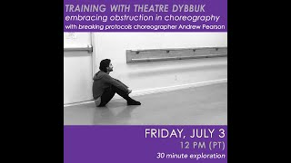 Embracing Obstruction in Choreography with Andrew Pearson – TRAINING WITH THEATRE DYBBUK