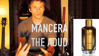 Mancera - The Aoud (Niche Fragrance Review)