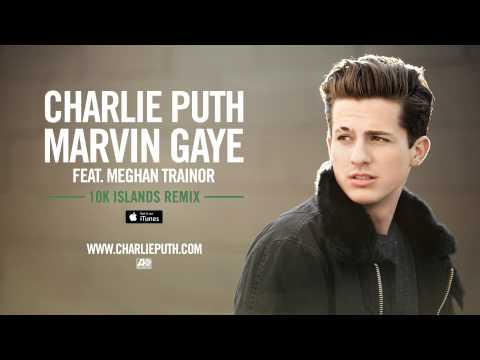Charlie Puth - Marvin Gaye (feat. Meghan Trainor) [10K Islands Remix] (Official Audio)