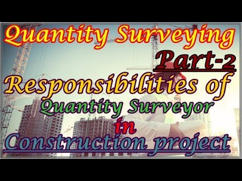Roles and Responsibilities of Quantity Surveyor in any Construction Project ||  part - 2