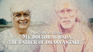 """My Doctor Is Baba, The Father of Dhanvantari."" 