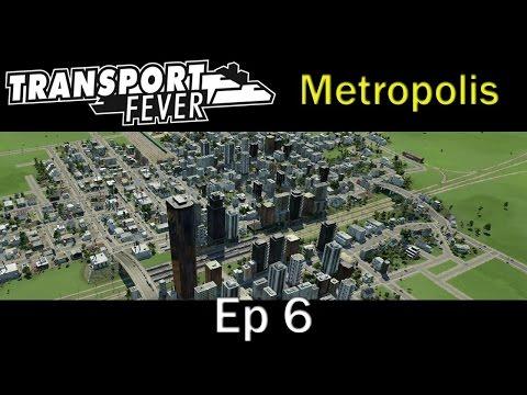 Transport Fever - Metropolis Ep 9 Upgrade Early