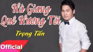 Hà Giang Quê Hương Tôi - Trọng Tấn [Official Audio]