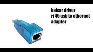 rj45 adapter usb to Ethernet driver download e tutorial