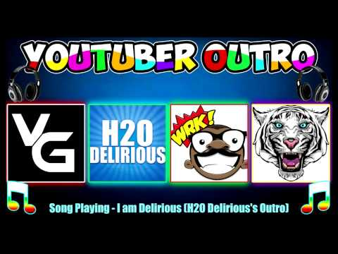 YouTuber Outro Songs   VanossGaming,H2O Delirious,BasicallyIDoWrk,I Am Wildcat H20 Delirious Music