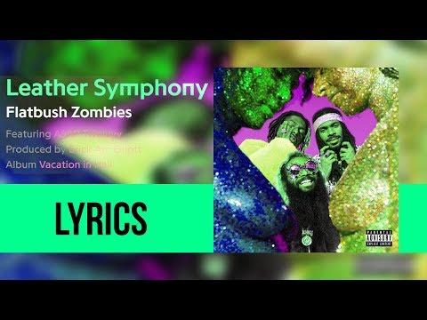 Flatbush Zombies - 'LEATHER SYMPHONY ft. A$AP TWELVYY' (Lyricsed)