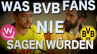 Was BVB-Fans nie sagen würden