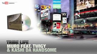 Muro feat. Twigy & Kashi Da Handsome - Tribe Life【HD】