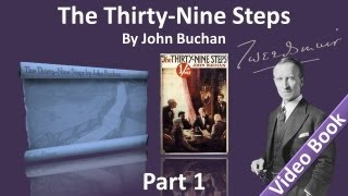 Part 1 - The Thirty-Nine Steps Audiobook by John Buchan (Chs 1-5)(, 2012-03-26T17:04:58.000Z)