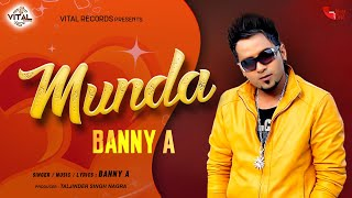 Banny A - Munda - Latest Music Video - New Punjabi Songs - Vital Records