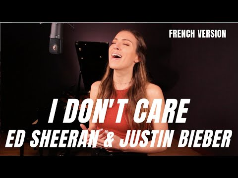 I DON'T CARE ( FRENCH VERSION ) ED SHEERAN & JUSTIN BIEBER ( SARA'H COVER )