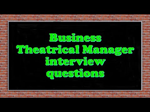 Business Theatrical Manager interview questions