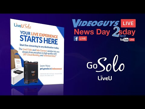 Introducing The LiveU Solo Connect With Scott Sheehan Videoguys News Day 2sDay LIVE Webinar
