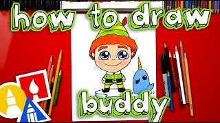 How To Draw Buddy The Elf And Mr. Narwhal