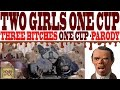 TWO GIRLS ONE CUP - PARODY