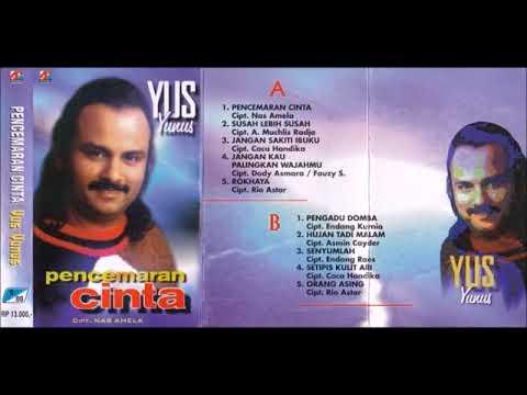 Pencemaran Cinta / Yus Yunus (original Full)