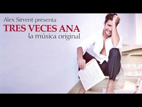 TRES VECES ANA - Toda la música original de Alex Sirvent