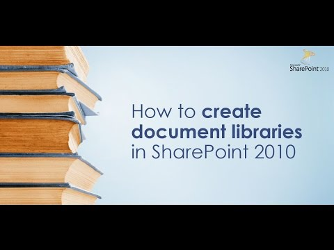 How To Create Document Libraries In SharePoint 2010