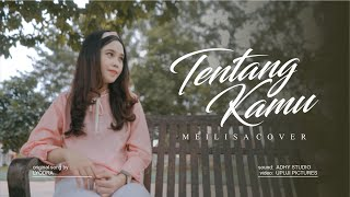 Download Mp3 Meilisa Cover  Tentang Kamu - Lyodra
