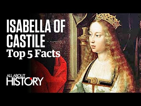 Isabella of Castile  Top 5 Facts