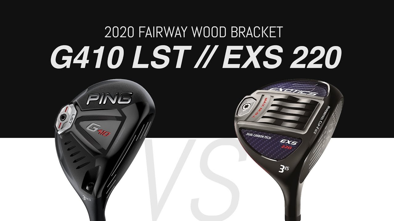 Ping G410LST vs. Tour Edge EXS 220 // 2020 Fairway Wood Bracket