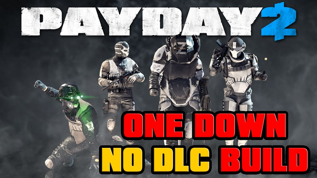payday 2 no dlc one down build 1d difficulty youtube. Black Bedroom Furniture Sets. Home Design Ideas