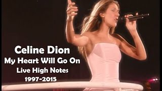 Celine Dion - My Heart Will Go On Live High Notes (1997-2015)
