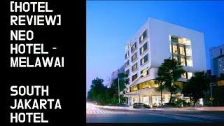 [LOOKHOTEL] NEO HOTEL MELAWAI  REVIEW