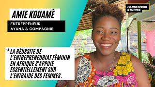 Amie Kouamé «Les femmes entrepreneurs en Afrique doivent apprendre à raconter leurs histoires»