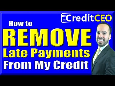 How to Remove Late Payments From Credit Report 2019