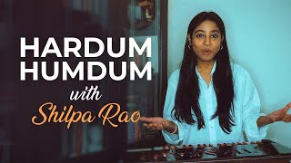 Hardum Humdum with Shilpa Rao