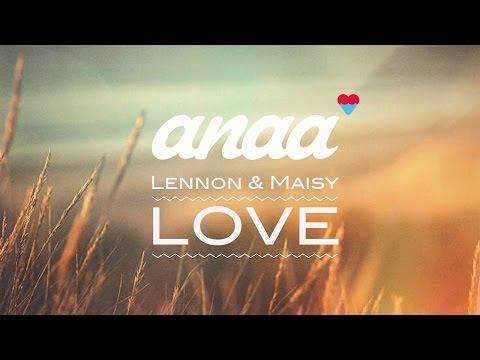 Lennon & Maisy Stella - Love (Anaa Remix) [Official Lyrics Video]